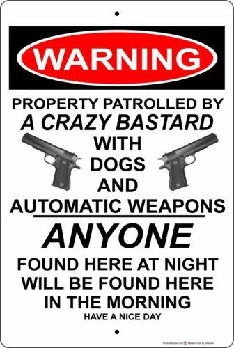 """Bastard"" Warning Property Patrolled by a Crazy Bastard 8""x12"" Aluminum Sign"