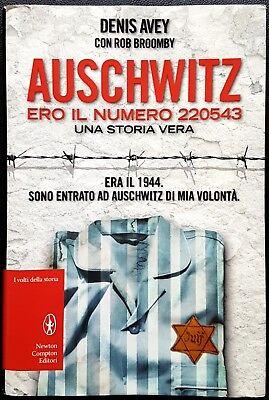 D. Avey e R. Broomby, Auschwitz. Ero il numero 220543, Ed. Newton Compton, 2012