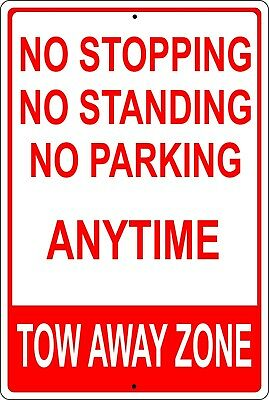 No Stopping No Standing No Parking Tow Away Zone 8 X 12 Aluminum Metal Sign