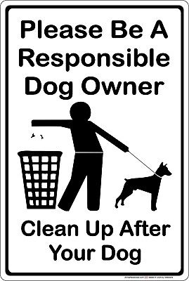Please Be A Responsible Dog Owner, Clean Up After Your Dog Aluminum Metal Sign