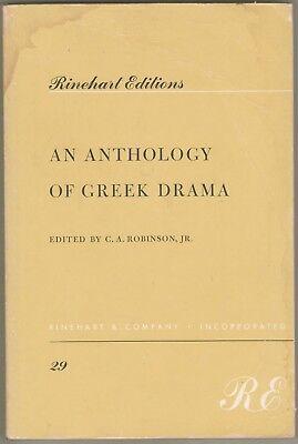 An Anthology of Greek Drama, 1st series, C.A. Robinson, Jr., Rinehart, PB