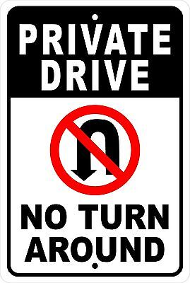 Private Drive No Turn Around ...  Aluminum Sign 8 X 12 (Drive Sign)