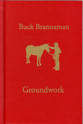(Book:  Groundwork : The First Impression by Buck Brannaman 5th Edition )
