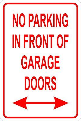 No Parking In Front Of Garage Doors Aluminum Sign 8 X 12