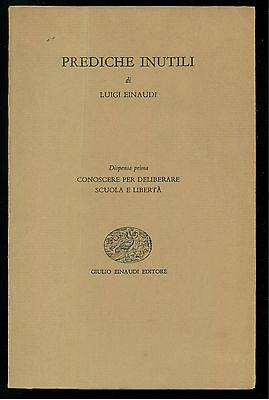 EINAUDI LUIGI PREDICHE INUTILI  6 VOLUMI EINAUDI 1956 - 1958 POLITICA