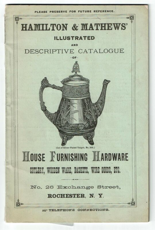 Illustrated Catalogue - House Furnishing Hardware - Hamilton & Mathews 1884