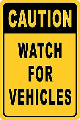Caution Watch For Vehicles Aluminum Sign 8 X 12