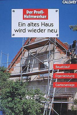 Ein altes Haus wird wieder neu. Renovieren - Sanieren