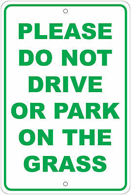 Please No Parking Or Driving On Grass Notice 8x12 Aluminum Sign