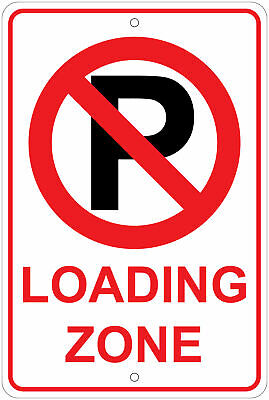 No Parking Loading Zone Notice 8x12 Aluminum Sign