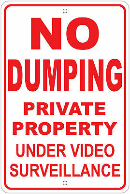 No Dumping Private Property Under Surveillance Warning 8x12 Aluminum Sign