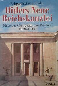 Hitlers Neue Reichskanzlei - Bildband in Farbe