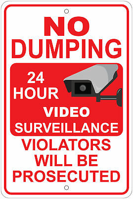 No Dumping 24 Hr Surveillance Violators Prosecuted 8x12 Aluminum Sign