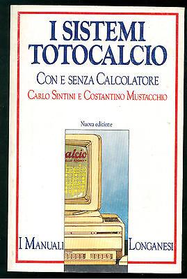 SINTINI MUSTACCHIO I SISTEMI TOTOCALCIO LONGANESI 1986 LA NOSTRA VIA 193