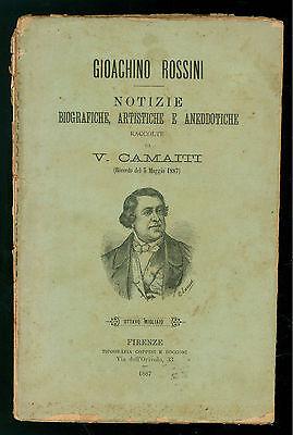 CAMAITI V. GIOACHINO ROSSINI NOTIZIE BIOGRAFICHE ARTISTICHE E ANEDDOTICHE 1887