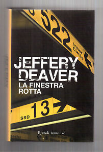 LA-FINESTRA-ROTTA-JEFFERY-DEAVER-1-EDIZIONE-2008-RIZZOLI-BEST