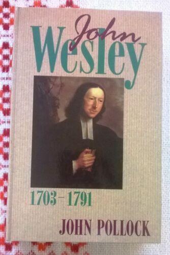 John Wesley 1703 - 1791 John Pollock