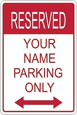 Custom Reserved Your Name Here Parking Sign Aluminum Metal 8 X 12 W Arrow