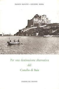 PER-UNA-DESTINAZIONE-ALTERNATIVA-DEL-CASTELLO-DI-BAIA-di-F-Mancusi-e-G-Massa