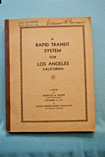 A Rapid Transit System for Los Angeles - Report by Donald M. Baker - 1933
