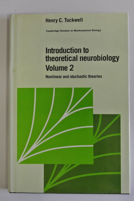 Book. Introduction to Theoretical Neurobiology: Volume 2, Nonlinear & Stochastic
