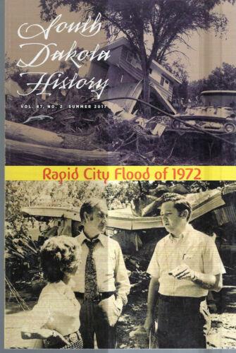 SOUTH DAKOTA HISTORY MAGAZINE SD SUMMER 2017 RAPID CITY FLOOD OF 1972 * PHOTOS