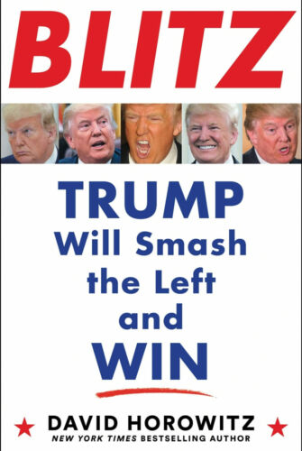 BLITZ Trump Will Smash the Left and Win by David Horowitz