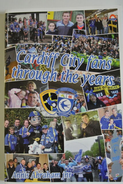 Book. Cardiff City Fans Through the Years by Annis Abraham (Paperback, 2009)