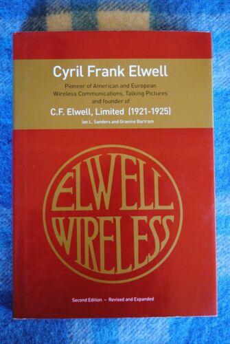 NEW BOOK: CYRIL FRANK ELWELL- AUSTRALIAN WIRELESS PIONEER & WORLD INNOVATOR