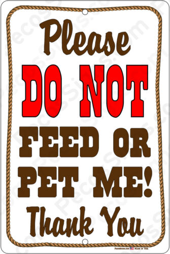 Please Do Not Feed or Pet Me Thank You w/Rope 8x12 Aluminum Sign Made in the USA