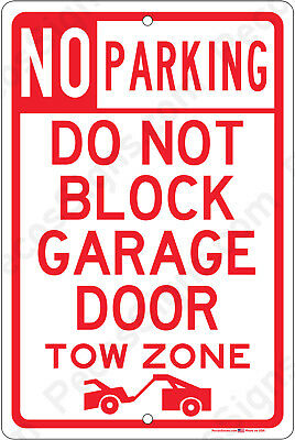 No Parking Do Not Block Garage Door Tow Zone 8x12 Aluminum Sign Made In Usa