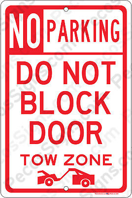 No Parking Do Not Block Door Tow Zone 8x12 Aluminum Sign Made In Usa Uv Protctd