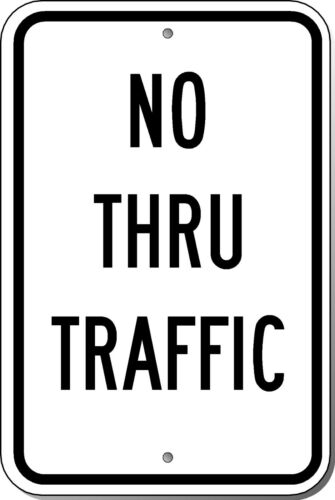 "No Thru Traffic Aluminum Reflective sign 18""x 18"" or 24""x 24"" Sign"
