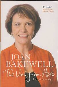THE VIEW FROM HERE: LIFE AT SEVENTY Joan Bakewell ~ SC 2007 Like Perth Region Preview