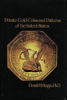 Private Gold Coins and Patterns of the United States by Donald Kagin NEW Book