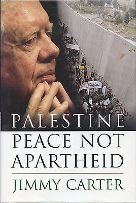 Jimmy Carter signed Palestine Peace Not Apartheid - 2006  1st Ed  VG+/NF (Jimmy Carter Apartheid)