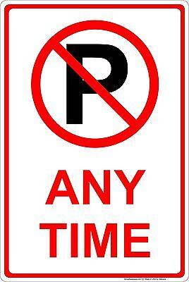 No Parking Sign Any Time No Parking Symbol Aluminum Sign 8 X 12