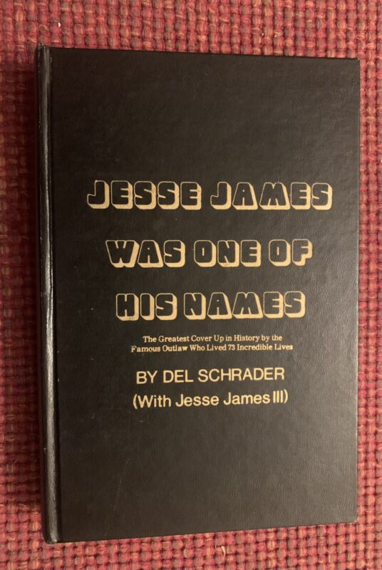 Jesse James Was One of His Names Del Schrader 1975 First Printing Very Clean