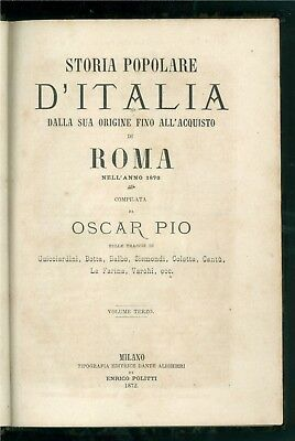 PIO OSCAR STORIA POPOLARE D'ITALIA VOLUME TERZO TIP. ED. DANTE ALIGHIERI 1872
