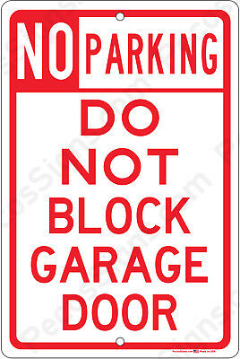 No Parking Do Not Block Garage Door - 8x12 Aluminum Sign Made In Usa Uv Pro