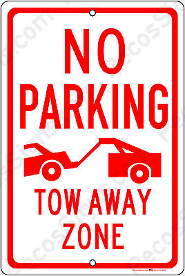 No Parking Tow Away Zone On An 8x12 Alum Sign Made In The Usa By Us Veterans
