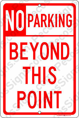 No Parking Beyond This Point On An 8x12 Aluminum Sign Made In Usa By Us Vets