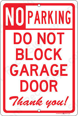 No Parking Do Not Block Garage Door Thank You 8x12 Aluminum Sign Made In Usa