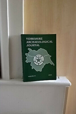 The Yorkshire Archaeological Journal, Vol 77, 2005