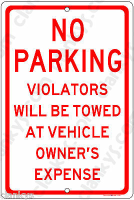 No Parking Violators Will Be Towed At Vehicle Owners Expense 8x12 Alum Sign Usa