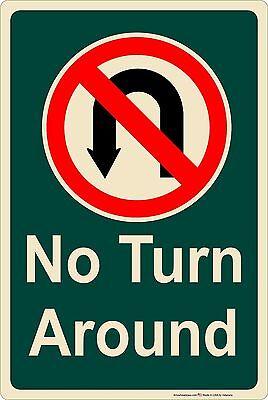 No Turn Around 8 X 12 Aluminum Metal Sign Made In Usa