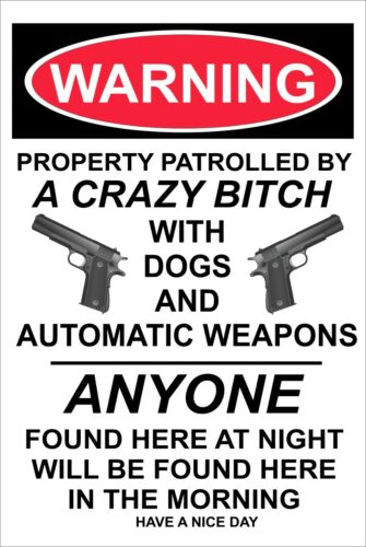 """Warning Property Patrolled by a Crazy Bitch 8"""" x 12"""" Aluminum Sign"""