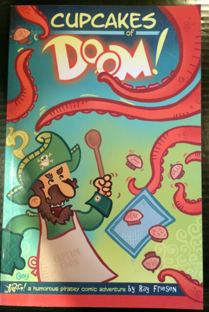Cupcakes of Doom Graphic Novel Yarg! A Humorous Piratey Comic by Ray Friesen