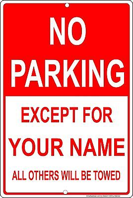 Personalized No Parking Sign Aluminum No Rust Metal Sign 8 X 12