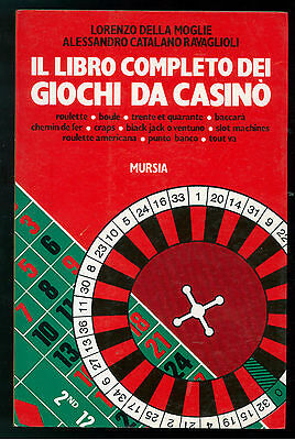 DELLA MOGLIE RAVAGNOLI IL LIBRO COMPLETO DEI GIOCHI DA CASINO MURSIA 1983 ROULET